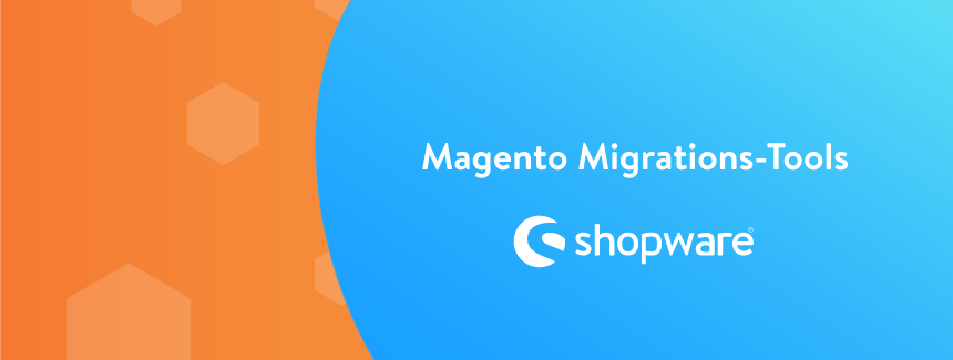 Shopware's Tools for Migration from Magento